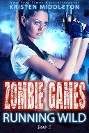 Running Wild (Zombie Apocalypse Adventure) Book Two of Zombie Games