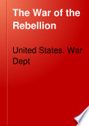 The War of the Rebellion Book PDF