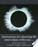 Instructions for Observing the Total Eclipse of the Sun, January 1, 1889