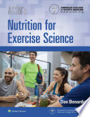 """ACSM's Nutrition for Exercise Science"" by American College of Sports Medicine, Dan Benardot"