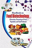 Handbook on Food Biotechnology (Extraction, Processing of Fruits, Vegetables and Food Products) 2nd Revised Edition