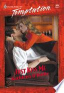 Just Kiss Me  Mills   Boon Temptation