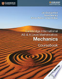 Cambridge International AS and A Level Mathematics  Mechanics Coursebook