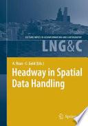 Headway in Spatial Data Handling