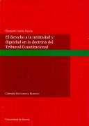 El derecho a la intimidad y dignidad en la doctrina del Tribunal Constitucional