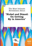 The Most Intimate Revelations about Nickel and Dimed Book
