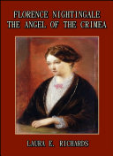 Florence Nightingale the Angel of the Crimea : A Story for Young People
