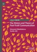 The History and Theory of Post Truth Communication