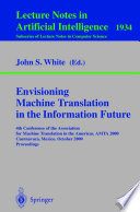 Envisioning Machine Translation In The Information Future Book PDF