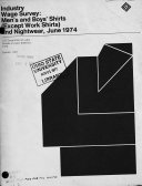 Industry Wage Survey  Men s and Boys  Shirts  except Work Shirts  and Nightwear  June 1974