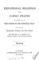 Devotional readings for family prayer, by J.J. Dillon