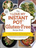 The  I Love My Instant Pot    Gluten Free Recipe Book