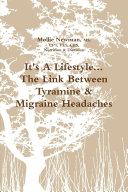 It's A Lifestyle...The Link Between Tyramine & Migraine Headaches