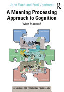 A Meaning Processing Approach to Cognition