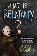 What Is Relativity    An Intuitive Introduction to Einstein s Ideas  and Why They Matter