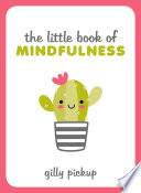 The Little Book Of Mindfulness Book PDF