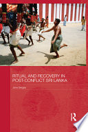 Ritual And Recovery In Post Conflict Sri Lanka