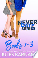 Never Date Series  Books 1 to 3
