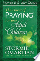 The Power of Praying   for Your Adult Children Prayer and Study Guide Book PDF
