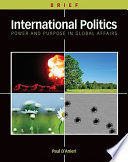 International Politics Power And Purpose In Global Affairs Brief Edition