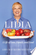 Lidia  A Life of Love  Family  and Food