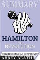 Summary of Hamilton: The Revolution by Lin-Manuel Miranda