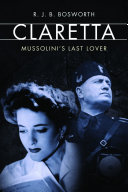 Claretta: Mussolini's Last Lover