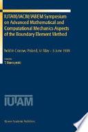 IUTAM/IACM/IABEM Symposium on Advanced Mathematical and Computational Mechanics Aspects of the Boundary Element Method
