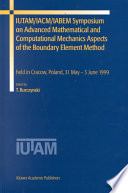 Iutam Iacm Iabem Symposium On Advanced Mathematical And Computational Mechanics Aspects Of The Boundary Element Method Book PDF