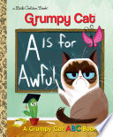 A Is for Awful  A Grumpy Cat ABC Book  Grumpy Cat