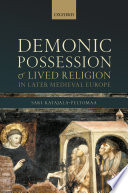 Demonic Possession And Lived Religion In Later Medieval Europe
