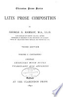 Latin Prose Composition: Containing syntax exercises with notes, vocabulary and appendix