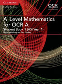 A Level Mathematics for OCR A Student Book 1 (AS/Year 1)