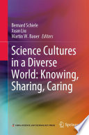 Science Cultures In A Diverse World Knowing Sharing Caring