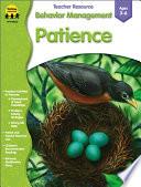 Behavior Management: Patience, Grades Toddler - K