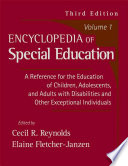 """Encyclopedia of Special Education: A Reference for the Education of Children, Adolescents, and Adults with Disabilities and Other Exceptional Individuals, Volume 1"" by Emeritus Professor of Educational Psychology Cecil R Reynolds, PhD, Cecil R. Reynolds, Elaine Fletcher-Janzen, Elaine Fletcher-Janzen, Ed.D., NCSP"