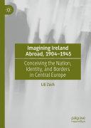 Imagining Ireland Abroad  1904   1945