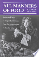 All Manners of Food, Eating and Taste in England and France from the Middle Ages to the Present by Stephen Mennell PDF