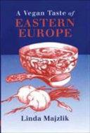 A Vegan Taste of Eastern Europe