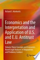 Economics and the Interpretation and Application of U S  and E U  Antitrust Law