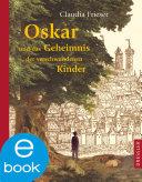 Oskar und das Geheimnis der verschwundenen Kinder
