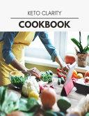 Keto Clarity Cookbook Book