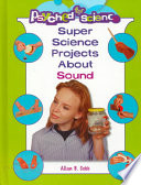 Super Science Projects About Sound