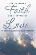 Her Unfailing Faith   God s Unfailing Love