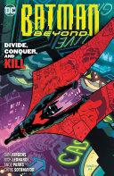 Batman Beyond Vol. 6: Divide, Conquer, and Kill Pdf
