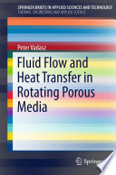 Fluid Flow And Heat Transfer In Rotating Porous Media Book PDF