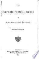 The Complete Poetical Works Of John Greenleaf Whittier Book PDF