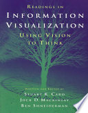 Readings in Information Visualization, Using Vision to Think by Mackinlay Card PDF