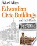 Edwardian Civic Buildings and Their Details