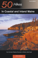 Explorer's Guide 50 Hikes in Coastal and Inland Maine: From the Burnt Meadow Mountains to Maine's Bold Coast (Fourth Edition) (Explorer's 50 Hikes)